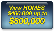 View Homes $400,000 up to $800,000